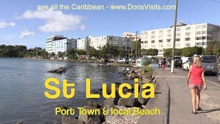 St Lucia, Port Castries and local Beach. Jean reports for Doris Visits