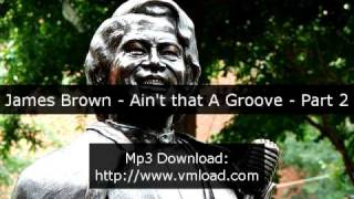 James Brown - Ain't That A Groove (Part 2)