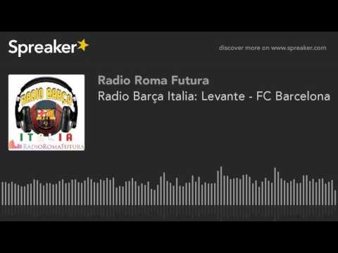Radio Barça Italia: Levante - FC Barcelona (part 14 di 14)
