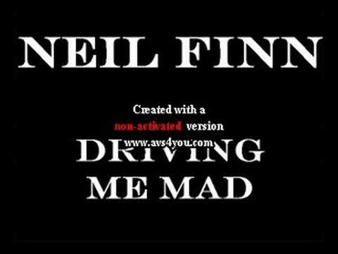 Neil Finn - Driving Me Mad
