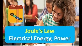 Joule's Law Electrical Energy, Power