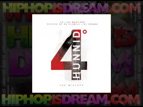 YG & DJ Mustard - 4 Hunnid Degreez (Full Mixtape +Download)