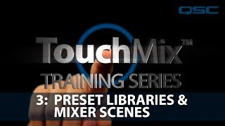 QSC TouchMix Training: 03 Preset Libraries & Mixer Scenes (English)