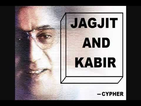 Kabir Ke Dohe By Jagjit And Kabir   Youtube video