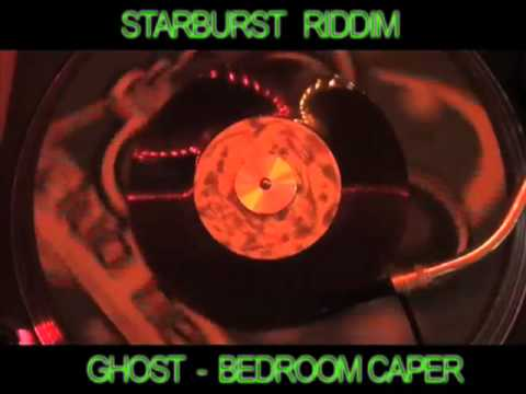 (starburst Riddim) Ghost - Bedroom Caper video