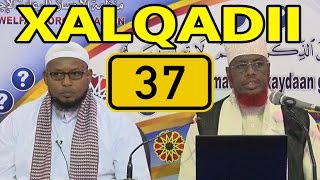 SU AALO & JAWAABO XALQADII 37 AAD || 3 - 3 - 2017 || SH. MAXAMED CABDI UMAL