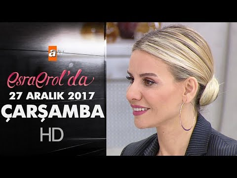 Esra Erol'da 27 Aralık 2017 Çarşamba - 513. Bölüm