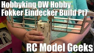 Hobbyking DW Hobby Fokker Eindecker Build Pt7 RC Model Geeks