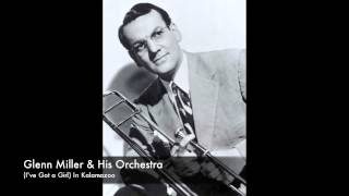Glenn Miller & His Orchestra: (I've Got a Girl) In Kalamazoo (1942)
