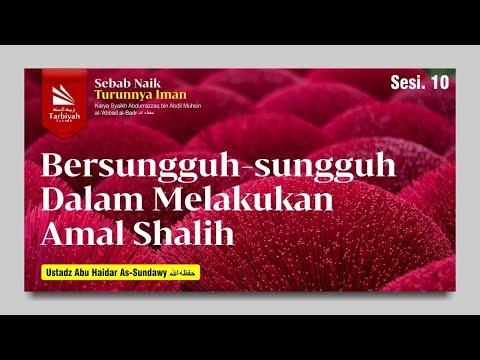 Asbabu Ziyadatil Iman Wa Nuqshanihi | Ustadz Abu Haidar As Sundawy
