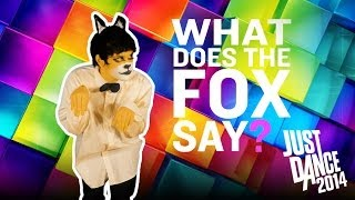Game | JUST DANCE 2014 Ylvis The Fox What Does the Fox Say? | JUST DANCE 2014 Ylvis The Fox What Does the Fox Say?