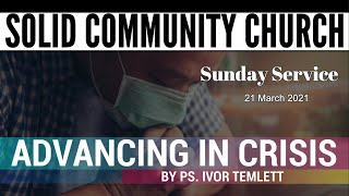 Sunday Service: Advancing in Crisis by Ps Ivor Temlett