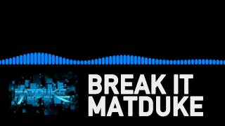 Matduke - Break It [Moombahton / Glitch Hop]