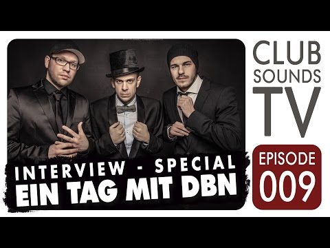 Club Sounds TV 009  ►Holiday-Special: Ein Tag mit DBN (( Interview ))◄