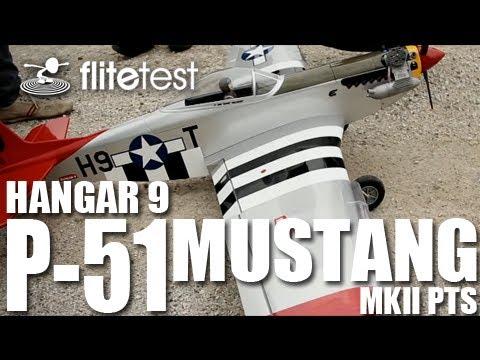 Flite Test - Hangar 9 P-51 Mustang MkII PTS - REVIEW