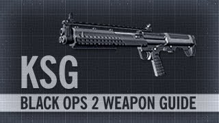 KSG : Black Ops 2 Weapon Guide & Gun Review