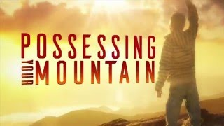 Possessing Your Mountain Pt. 3 | Dr. Bill Winston Believer