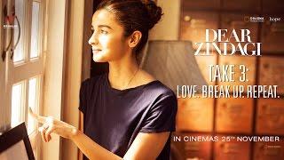 Dear Zindagi Take 3: Love. BreakUp. Repeat | Alia Bhatt, Shah Rukh Khan | In Cinemas Now