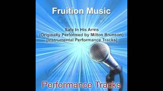 Safe In His Arms Medium Key Originally Performed By Milton Brunson Instrumental Track Sample