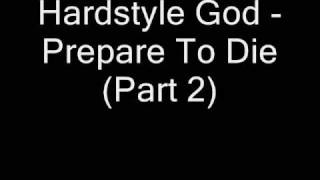 [Hardstyle] Hardstyle God - Prepare To Die (Part 2)