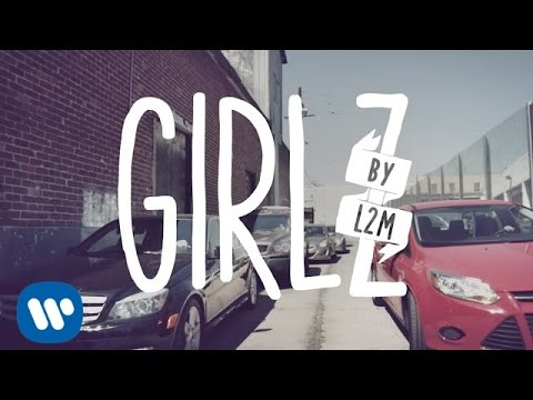 "L2M - ""GIRLZ"" [Official Music Video]"