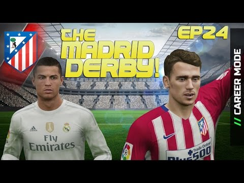 [TTB] FIFA 16 - Career Mode - Atletico Madrid - The Madrid Derby! - Ep24