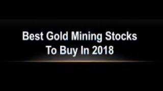 Best Gold Mining Stocks To Buy In 2018