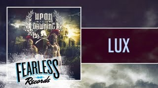 Watch Upon This Dawning Lux video