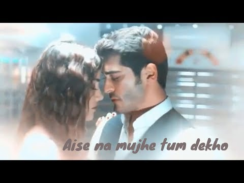 Aise Na Mujhe Tum Dekho | Latest Hindi Song | Hindi Song 2018