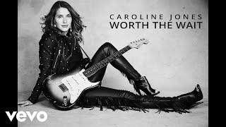 Caroline Jones Worth The Wait