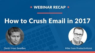How to Crush Email in 2017 with Mike Vardy from Productivityist