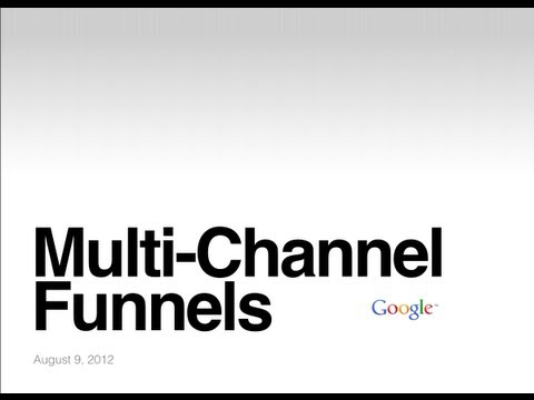 Webinar: Multi-Channel Funnels: Attribution Across Channels