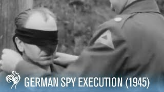 German Spy Execution by US 7th Army Firing Squad (1945) | War Archives