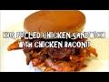 BBQ Pulled Chicken & Quasi CHICKEN BACON! - BEST EVER BBQ CHICKEN SANDWICH!!! - The Wolfe Pit