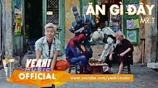 Video clip Ăn Gì Đây | Mr.T Solo - 07/07/2015 | Official Teaser