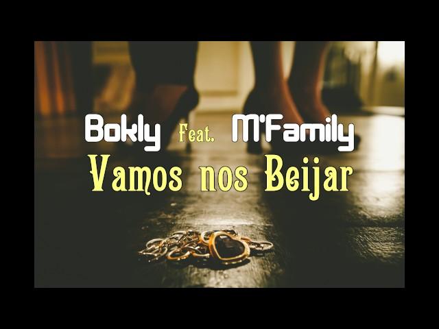 Bokly Feat. M'Family - Vamos nos Beijar   Audio  thumbnail