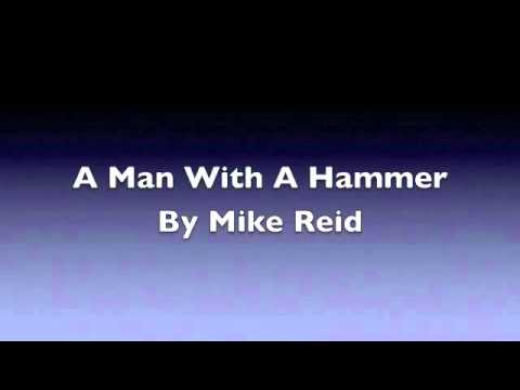 Mike Reid - A Man With A Hammer