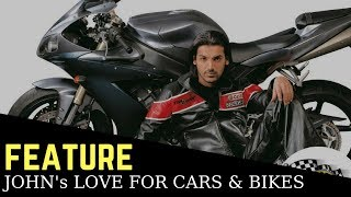 John Abraham is a total car & bike enthusiast : we prove it