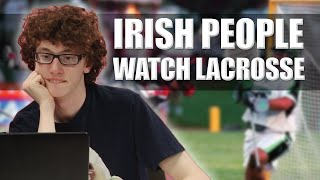 Irish People Watch Lacrosse For The First Time