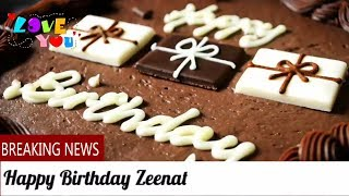 HAPPY Birthday Zeenat - Birthday Names Videos - Birthday Names Songs
