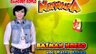 download lagu Betmen Ndeso-ratna Antika-dangdut Koplo-nirwana gratis