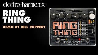 Electro-Harmonix Ring Thing demo by Bill Ruppert