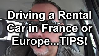 Driving a Rental Car in France or Europe...TIPS!