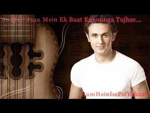 Sonu Nigam Romantic Song ~ Ae Meri Jaan Mein Ek Baat Kahounga...