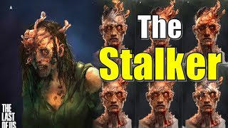Last of Us Stalkers Explained | Stage 2 Cordyceps Infection | Left Behind, Sounds, Stealth and Lore