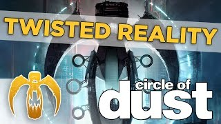 Watch Circle Of Dust Twisted Reality video