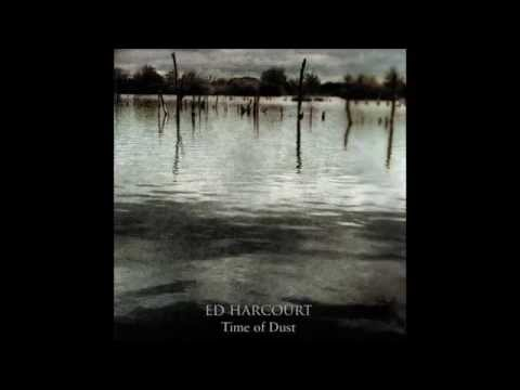 Ed Harcourt - In My Time Of Dust