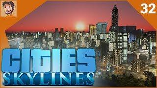 Cities: Skylines - Part 32