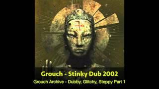 07 Grouch - Stinky Dub 2002 (HQ)