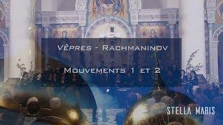 Stella Maris - Rachmaninov - Vêpres - n°1 Priidite, poklonimsya & n°2 Blagoslovi, dushe moya Gospodi